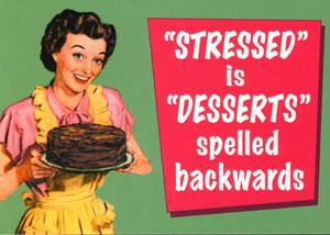 stress is desserts spelled backwards